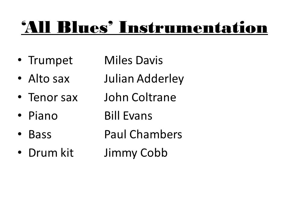'All Blues' Structure 12-bar blues chord pattern used.