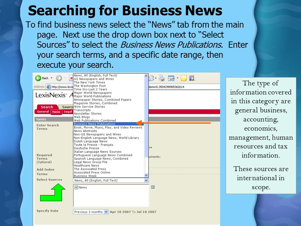 Searching for Business News To find business news select the News tab from the main page.