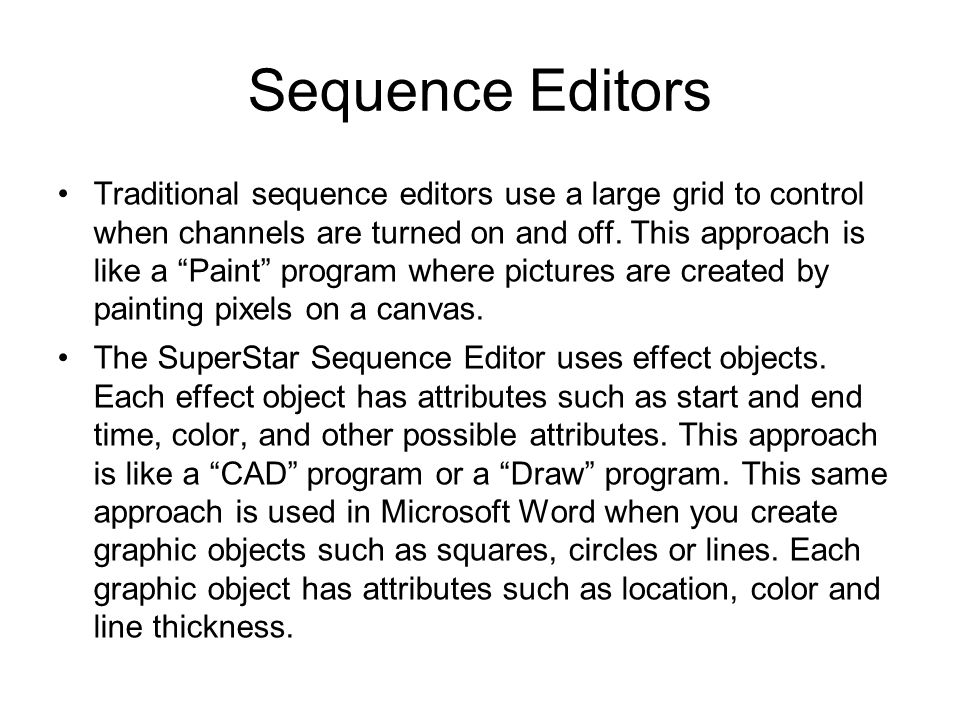 Sequence Editors Traditional sequence editors use a large grid to control when channels are turned on and off.