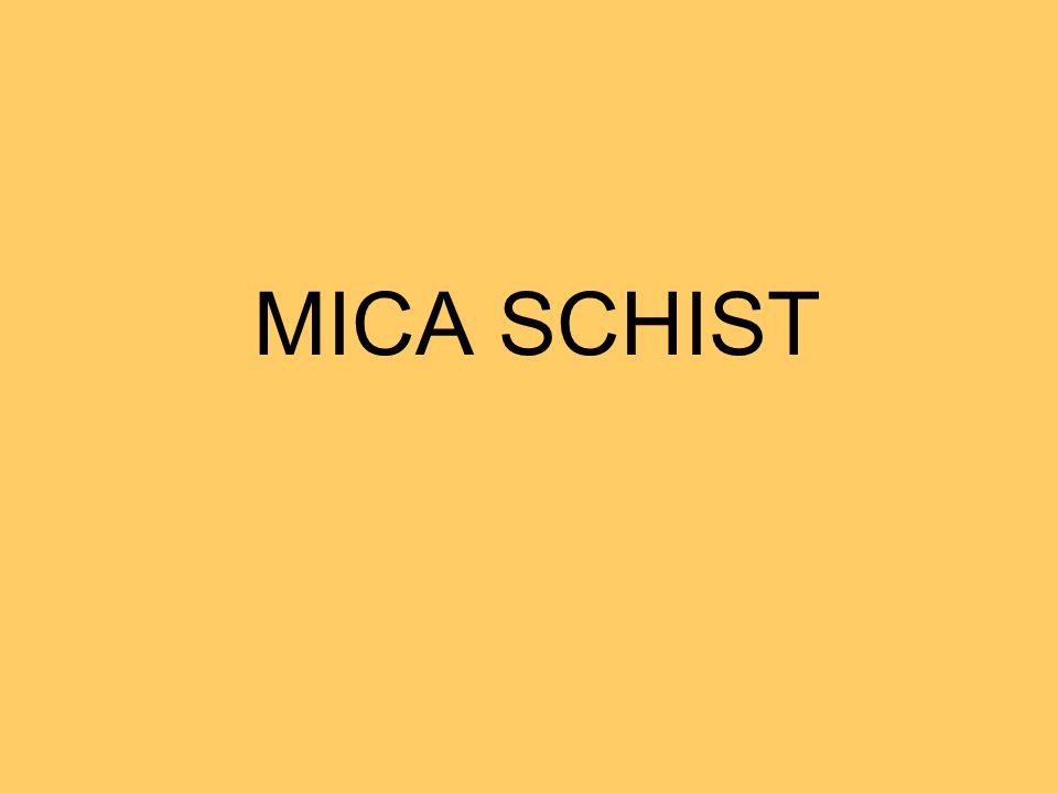 MICA SCHIST
