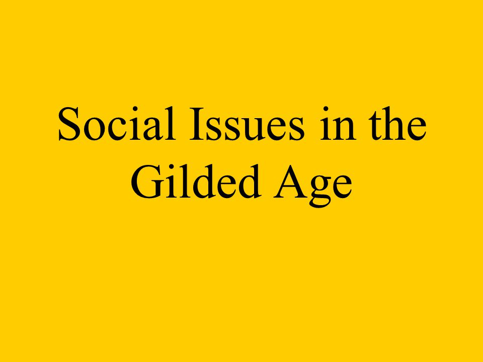 Social Issues in the Gilded Age