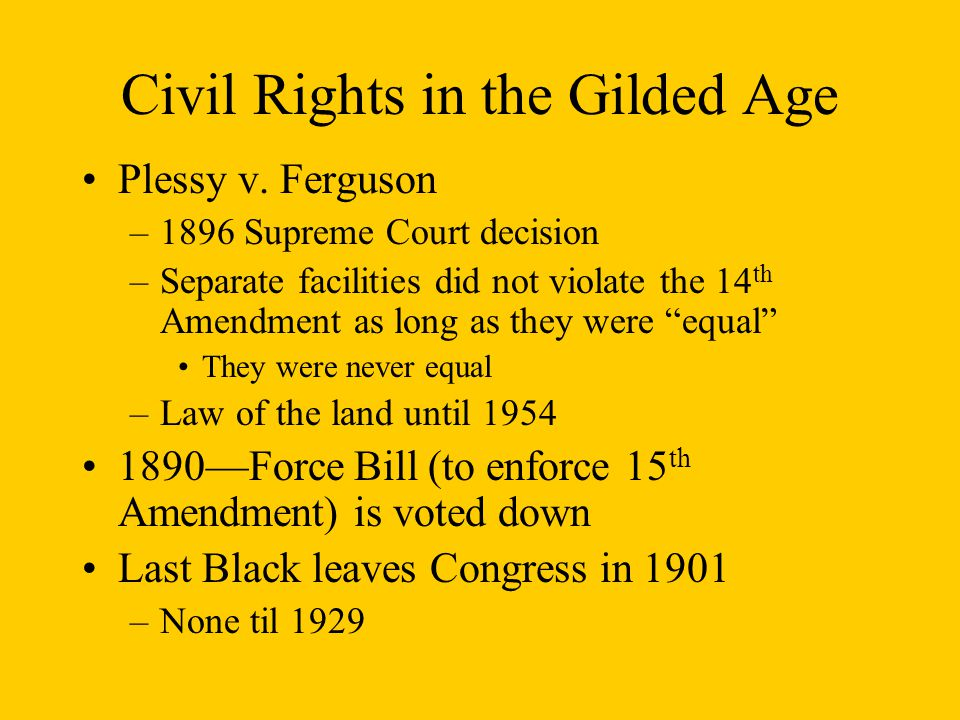 Civil Rights in the Gilded Age Plessy v.