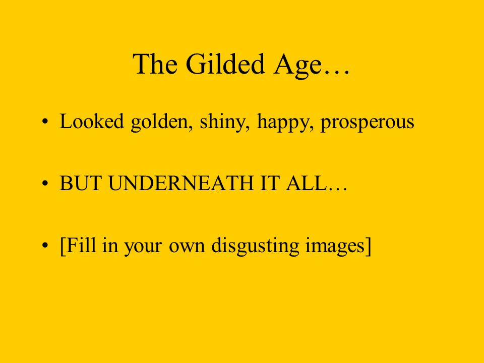 What was shiny in the Gilded Age.