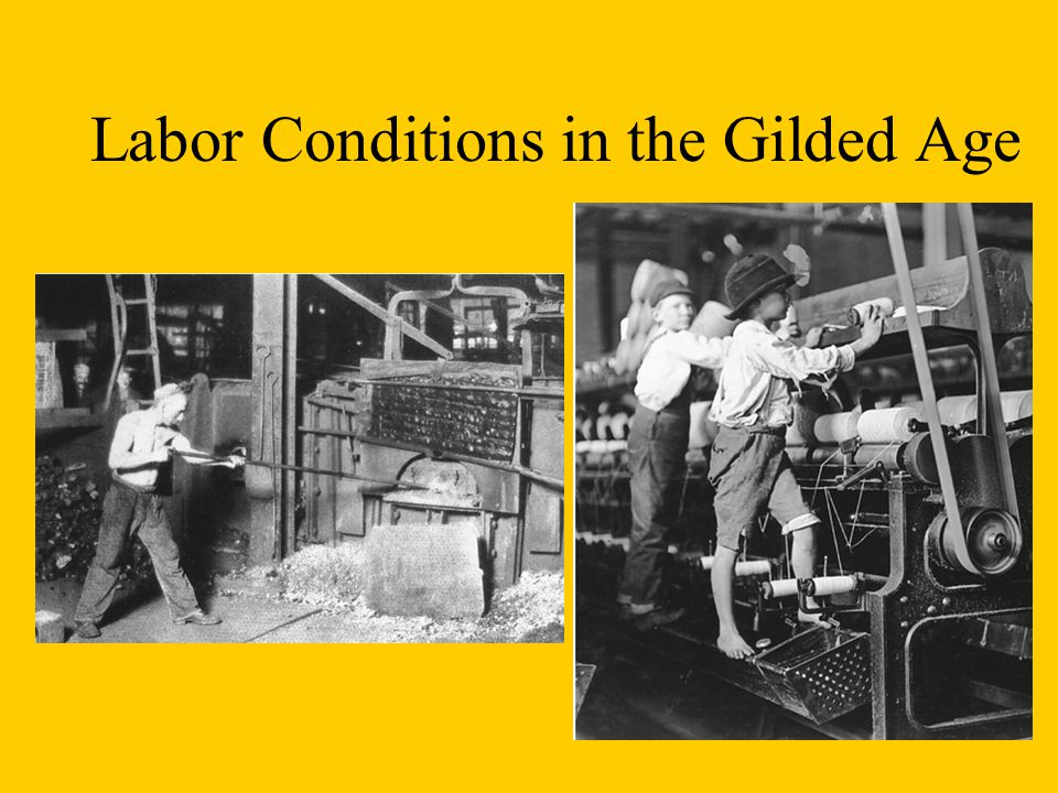 Labor Conditions in the Gilded Age