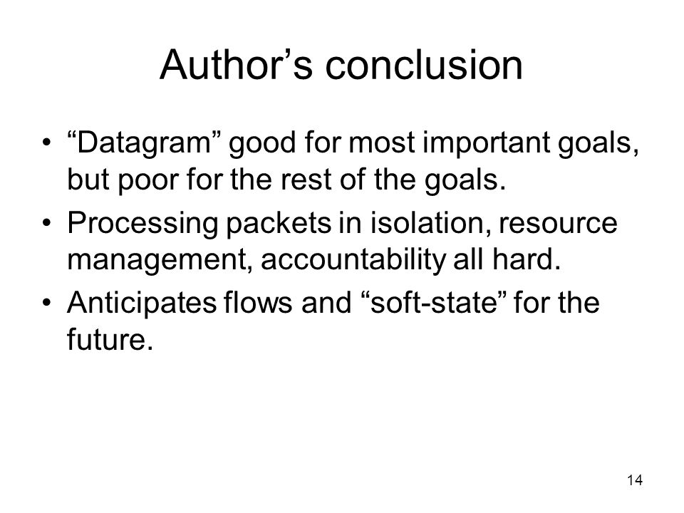 14 Author's conclusion Datagram good for most important goals, but poor for the rest of the goals.