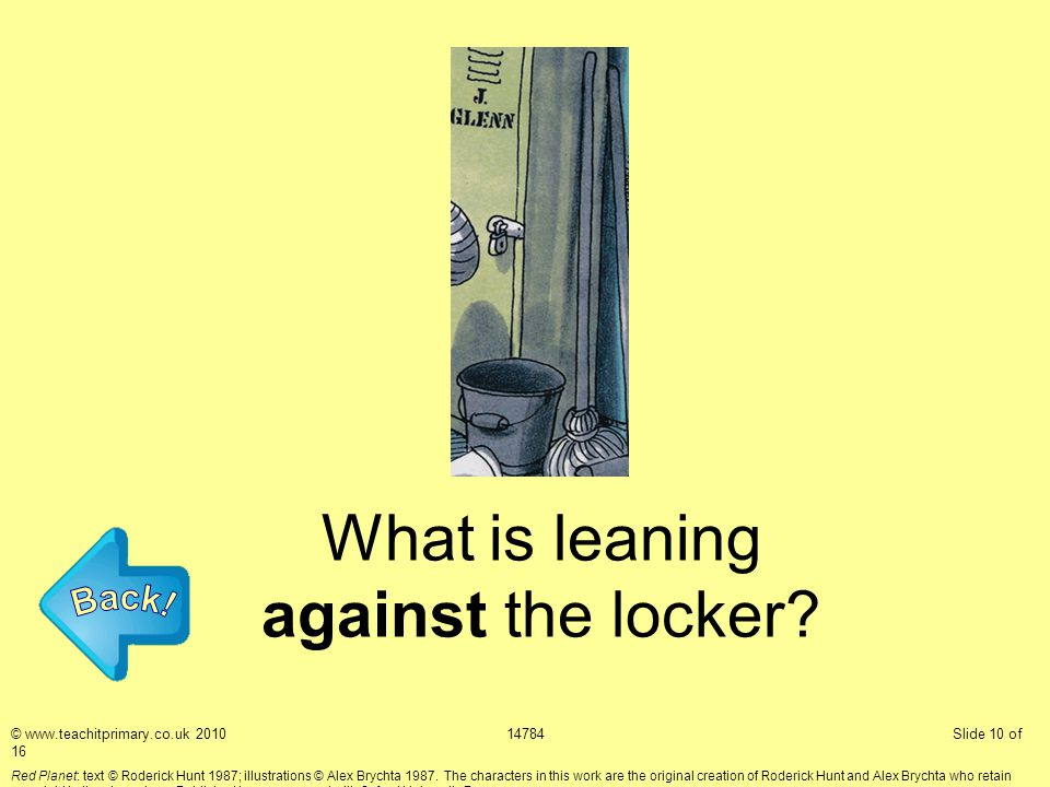 What is leaning against the locker.