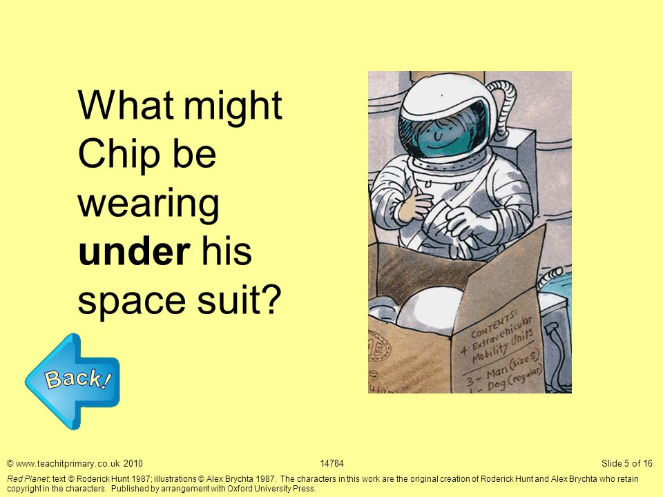 What might Chip be wearing under his space suit.