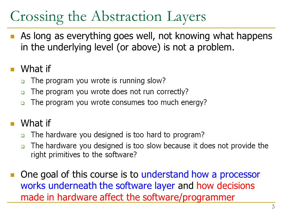 Crossing the Abstraction Layers As long as everything goes well, not knowing what happens in the underlying level (or above) is not a problem.