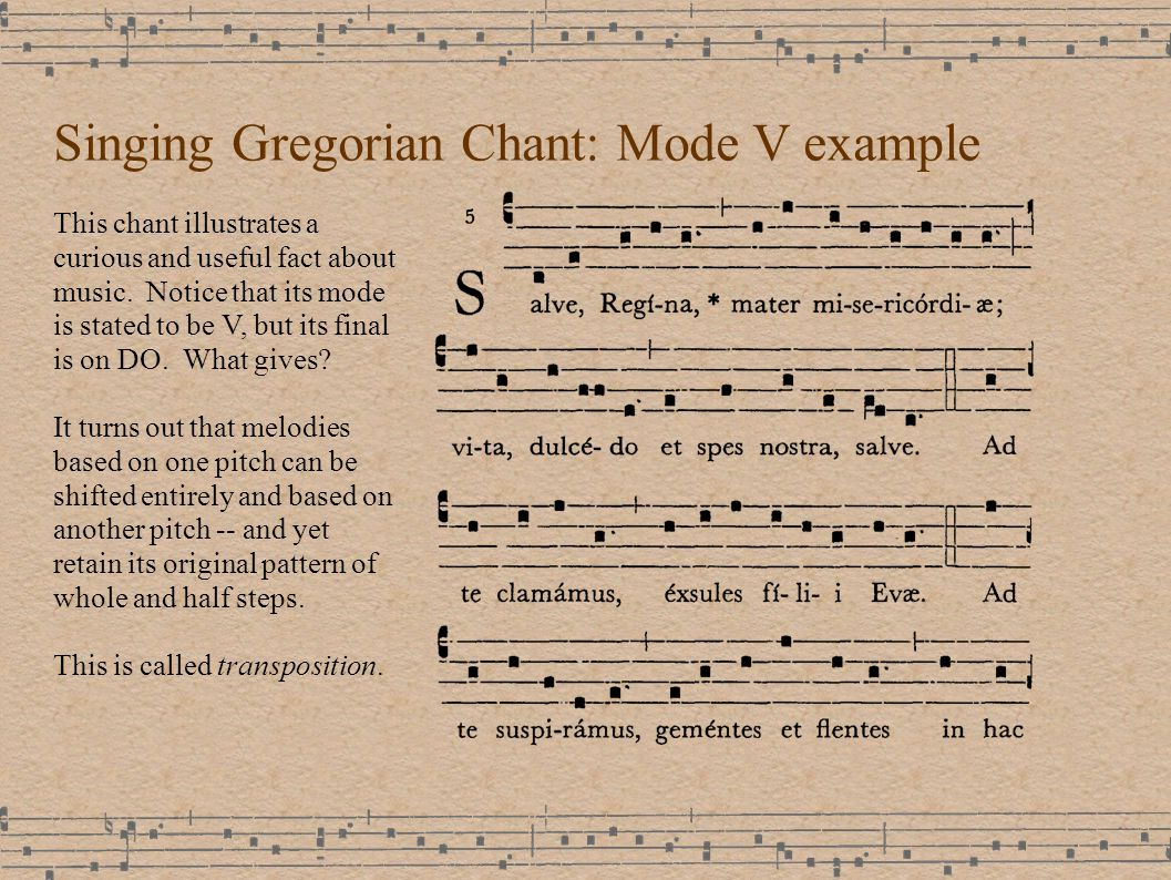 Singing Gregorian Chant: Mode V example This chant illustrates a curious and useful fact about music.