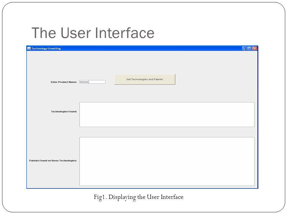 The User Interface Fig1. Displaying the User Interface