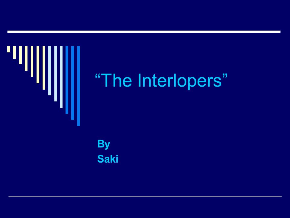 The Interlopers By Saki