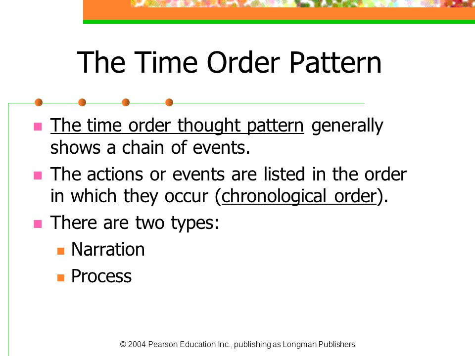 © 2004 Pearson Education Inc., publishing as Longman Publishers The Classification Pattern Authors use the classification pattern to sort ideas into smaller groups and describe the traits of each group.