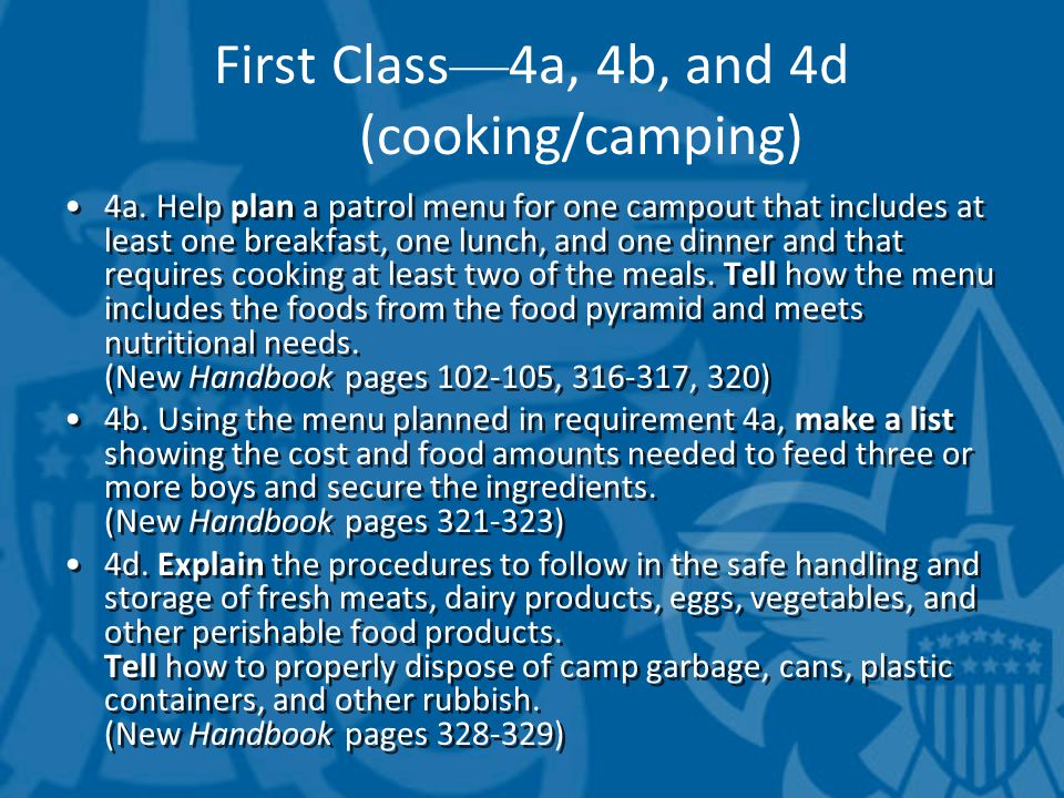 First Class — 4a, 4b, and 4d (cooking/camping) 4a. Help plan a patrol menu for one campout that includes at least one breakfast, one lunch, and one di