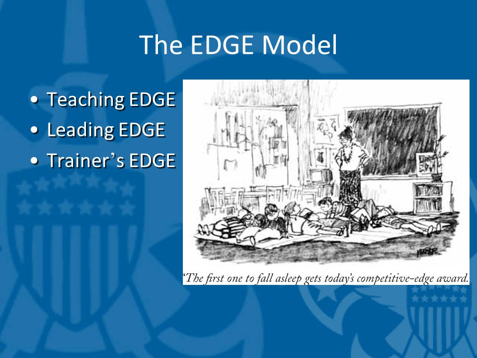 The EDGE Model Teaching EDGE Leading EDGE Trainer ' s EDGE Teaching EDGE Leading EDGE Trainer ' s EDGE