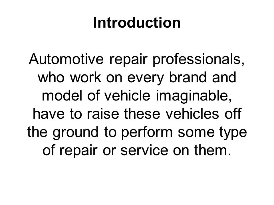 for example, sometimes motors need to be lifted out or the vehicle raised and the motor dropped.