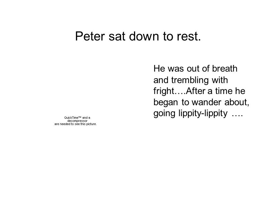 Peter sat down to rest.