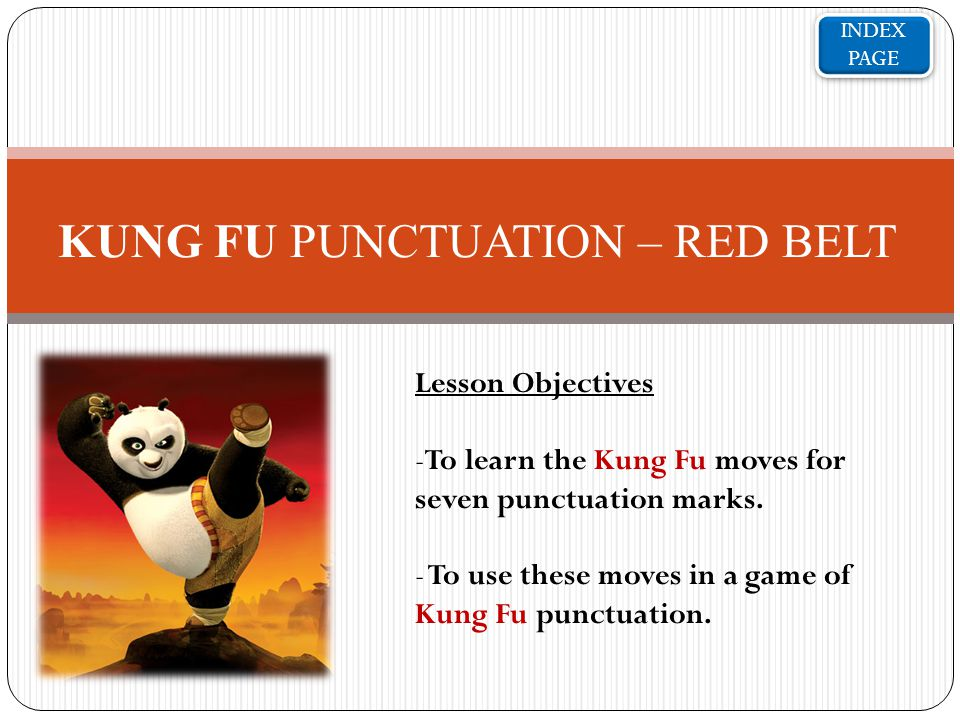 INDEX PAGE INDEX PAGE Kung Fu Punctuation Click on the belt you wish to complete
