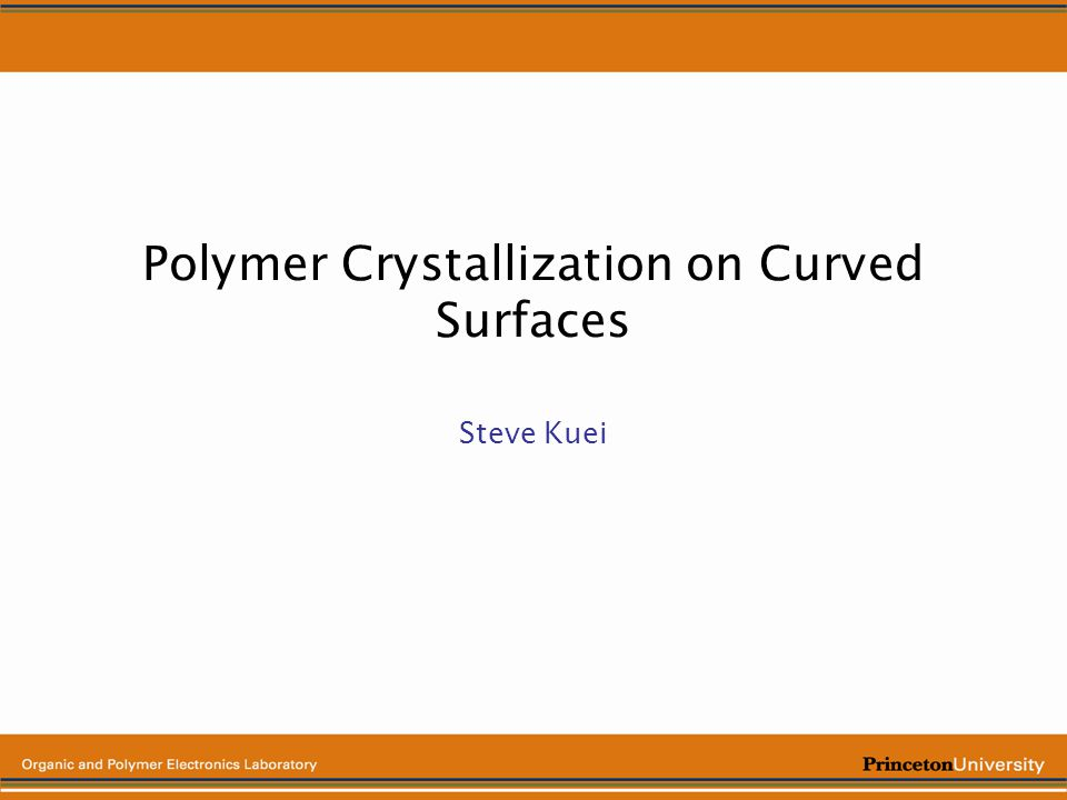 Polymer Crystallization on Curved Surfaces Steve Kuei