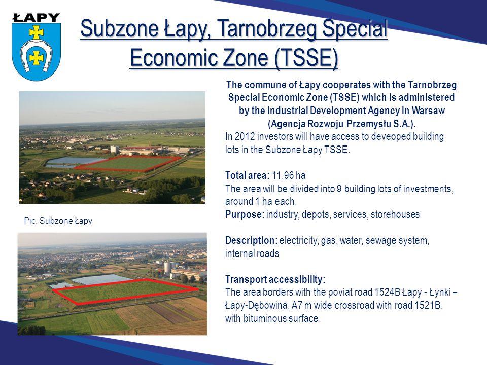 Subzone Łapy, Tarnobrzeg Special Economic Zone (TSSE) The commune of Łapy cooperates with the Tarnobrzeg Special Economic Zone (TSSE) which is administered by the Industrial Development Agency in Warsaw (Agencja Rozwoju Przemysłu S.A.).