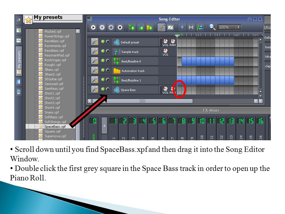 Scroll down until you find SpaceBass.xpf and then drag it into the Song Editor Window.
