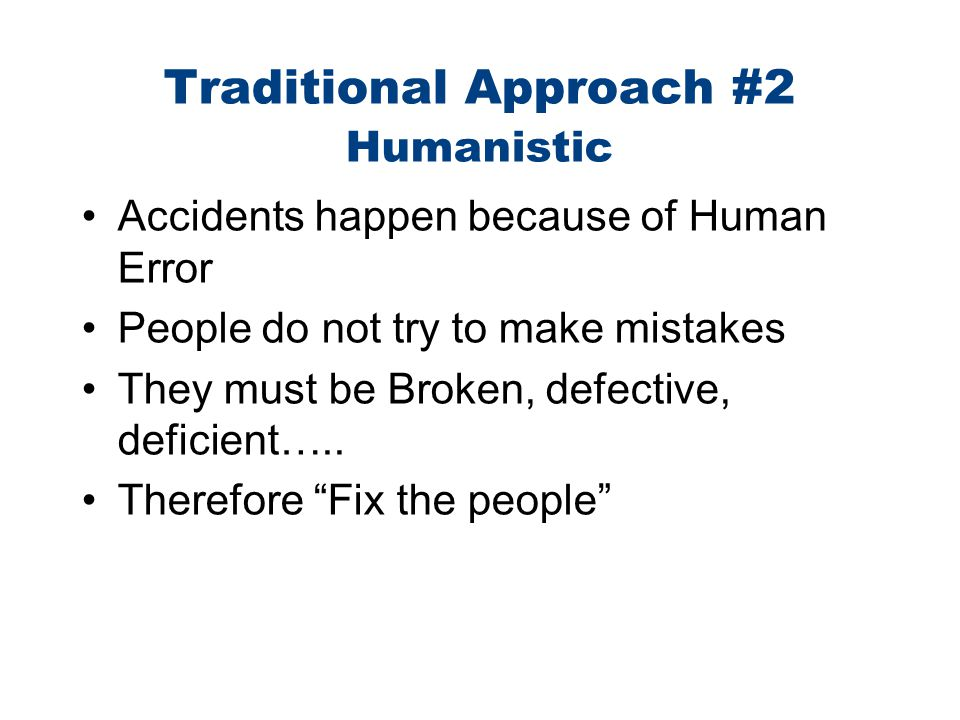 Error Prevention by Fixing the People Decision-making training Be more: –Vigilant –Careful –More, more, more….