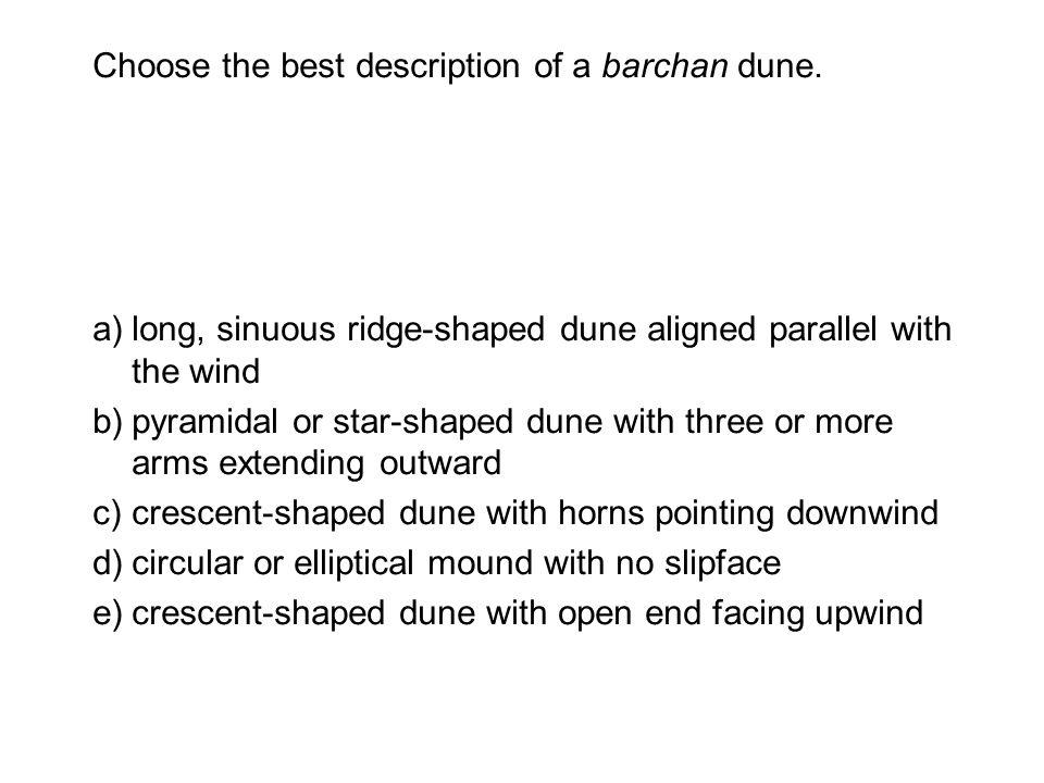 Choose the best description of a barchan dune.