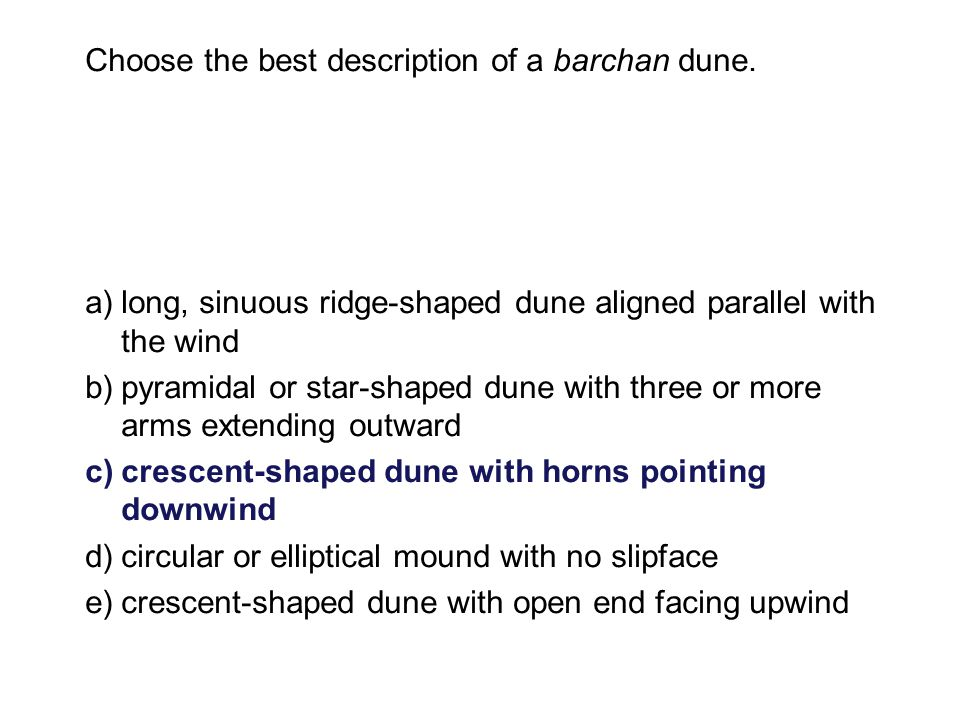 Choose the best description of a barchan dune.