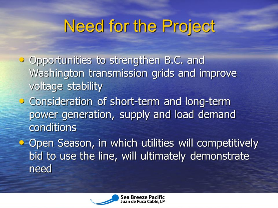 The Neptune Regional Transmission System, designed by Sea Breeze Pacific partners, has been fully permitted through all environmental processes.