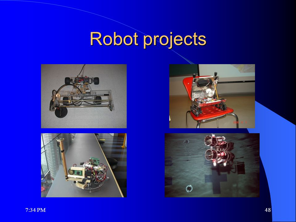 Robot projects 7:36 PM48