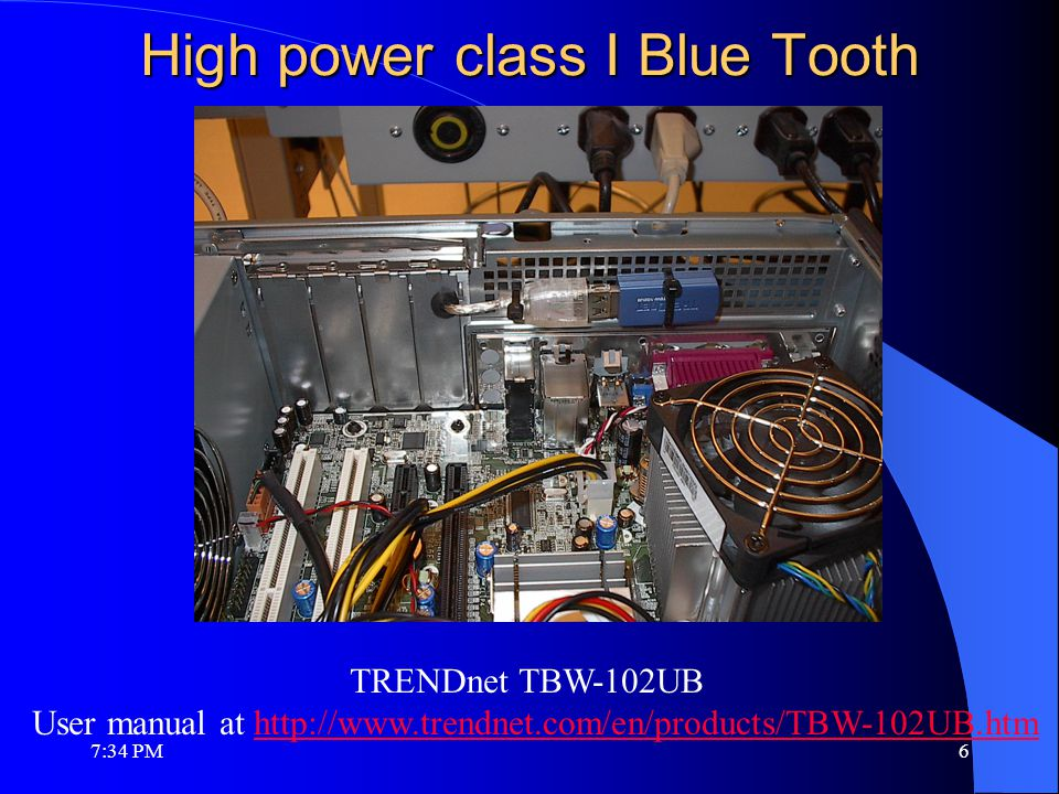 High power class I Blue Tooth TRENDnet TBW-102UB User manual at http://www.trendnet.com/en/products/TBW-102UB.htmhttp://www.trendnet.com/en/products/TBW-102UB.htm 7:36 PM6