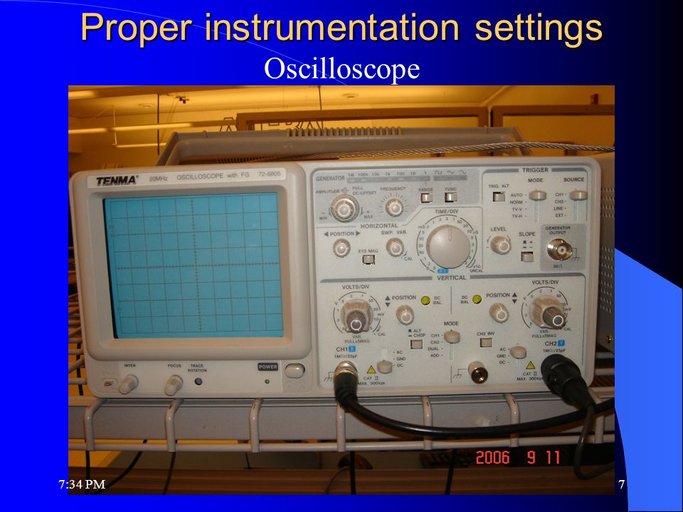 Proper instrumentation settings Oscilloscope 7:36 PM7