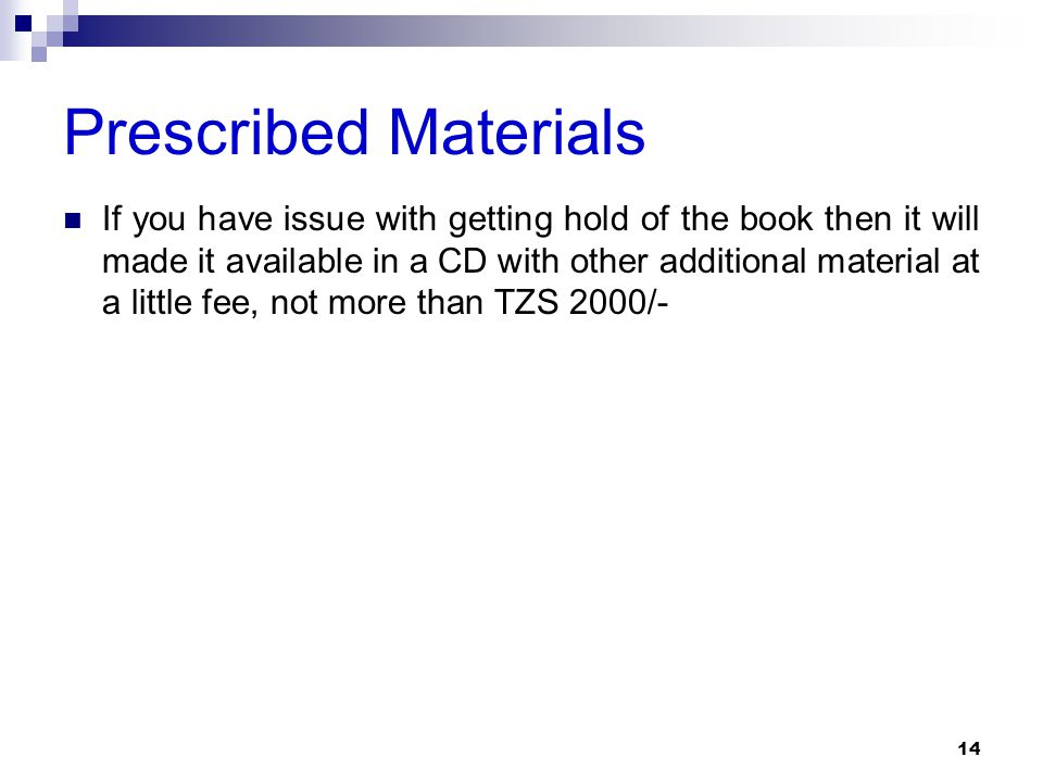 Prescribed Materials If you have issue with getting hold of the book then it will made it available in a CD with other additional material at a little