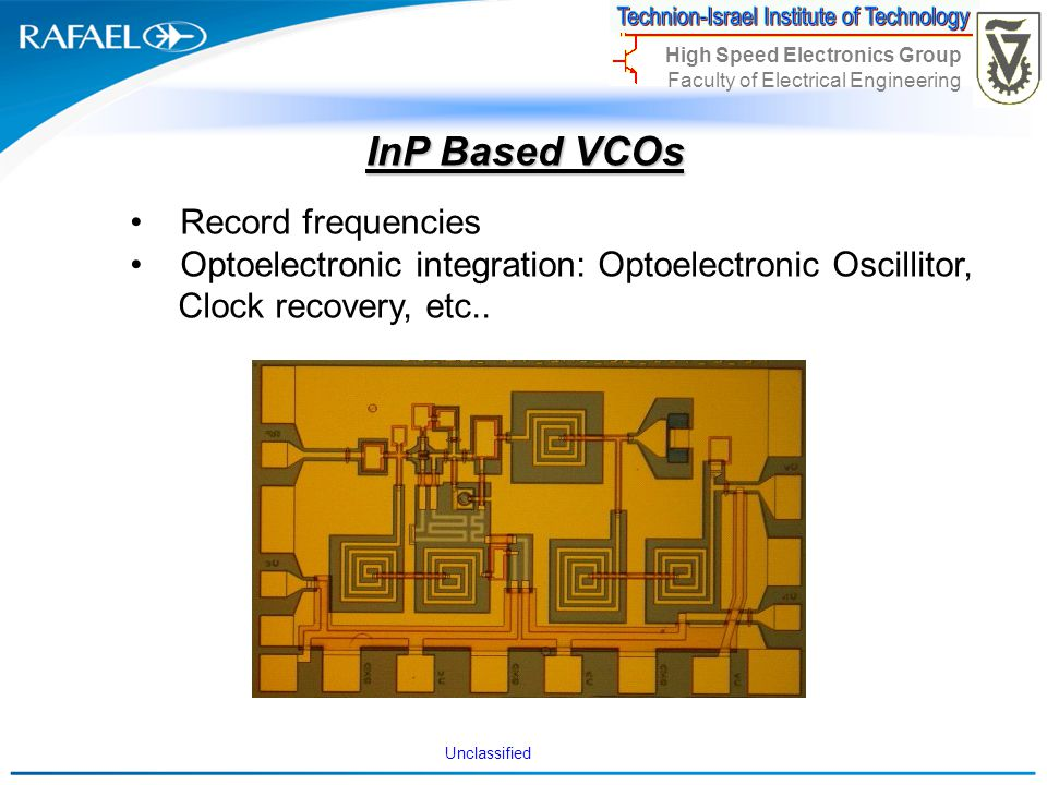 Unclassified High Speed Electronics Group Faculty of Electrical Engineering InP Based VCOs Record frequencies Optoelectronic integration: Optoelectron