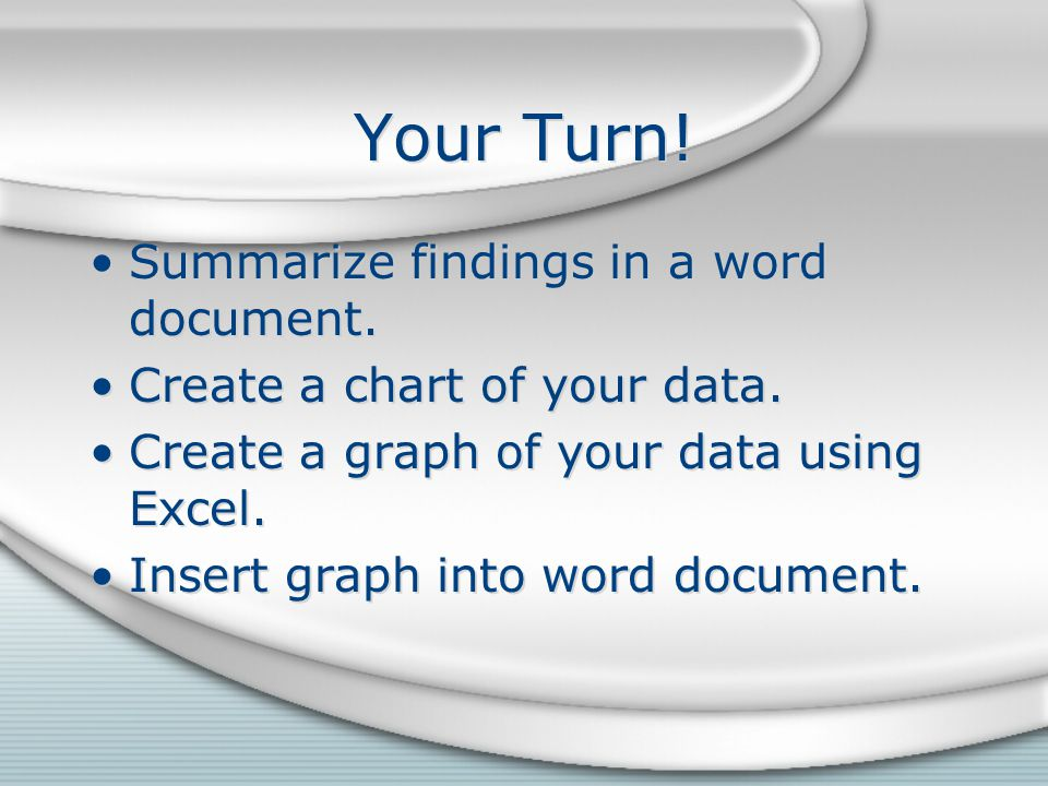 Your Turn. Summarize findings in a word document.