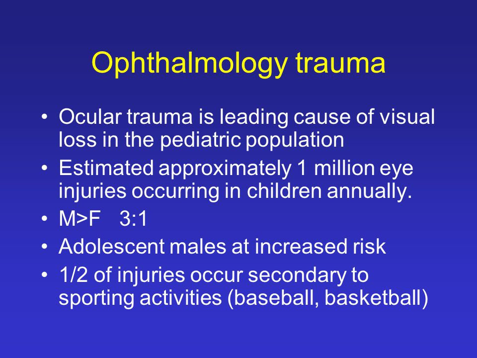 Trauma Hyphema 3-5 days post injury, spontaneous rebleeding Rebleed complications –Corneal staining –Secondary glaucoma –Optic atrophy Sickle cell disease patients –Increased risk of rebleeding –~30% have increased intraocular pressure (10-20 normal) –Central artery occlusion and optic nerve damage with marginal increases in intraocular pressure