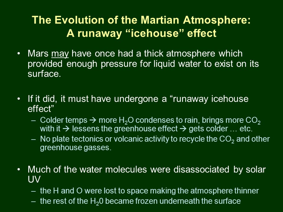 PTYS/ASTR 206Mars (cont.) 3/27/07 The Evolution of the Martian Atmosphere: A runaway icehouse effect Mars may have once had a thick atmosphere which provided enough pressure for liquid water to exist on its surface.