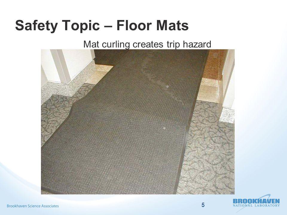5 Mat curling creates trip hazard Safety Topic – Floor Mats