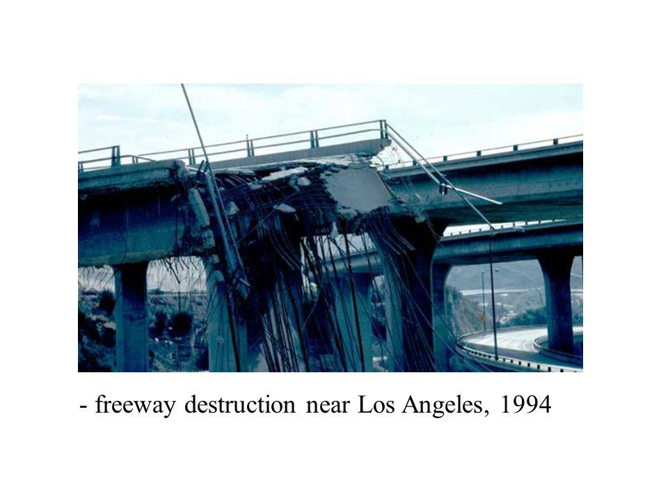 - freeway destruction near Los Angeles, 1994
