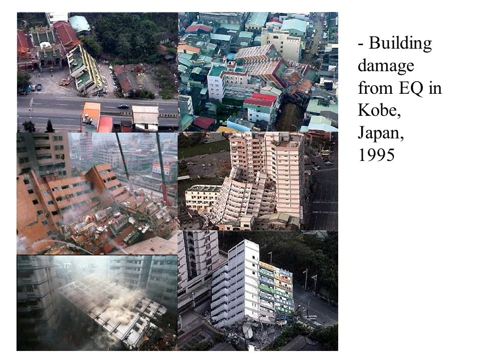 - Building damage from EQ in Kobe, Japan, 1995