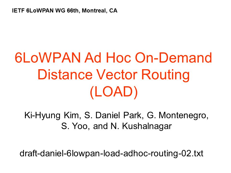 6LoWPAN Ad Hoc On-Demand Distance Vector Routing (LOAD) Ki-Hyung Kim, S.