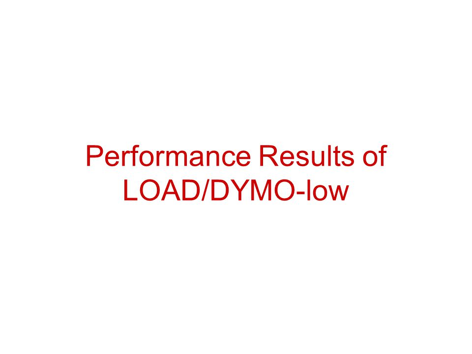 Performance Results of LOAD/DYMO-low