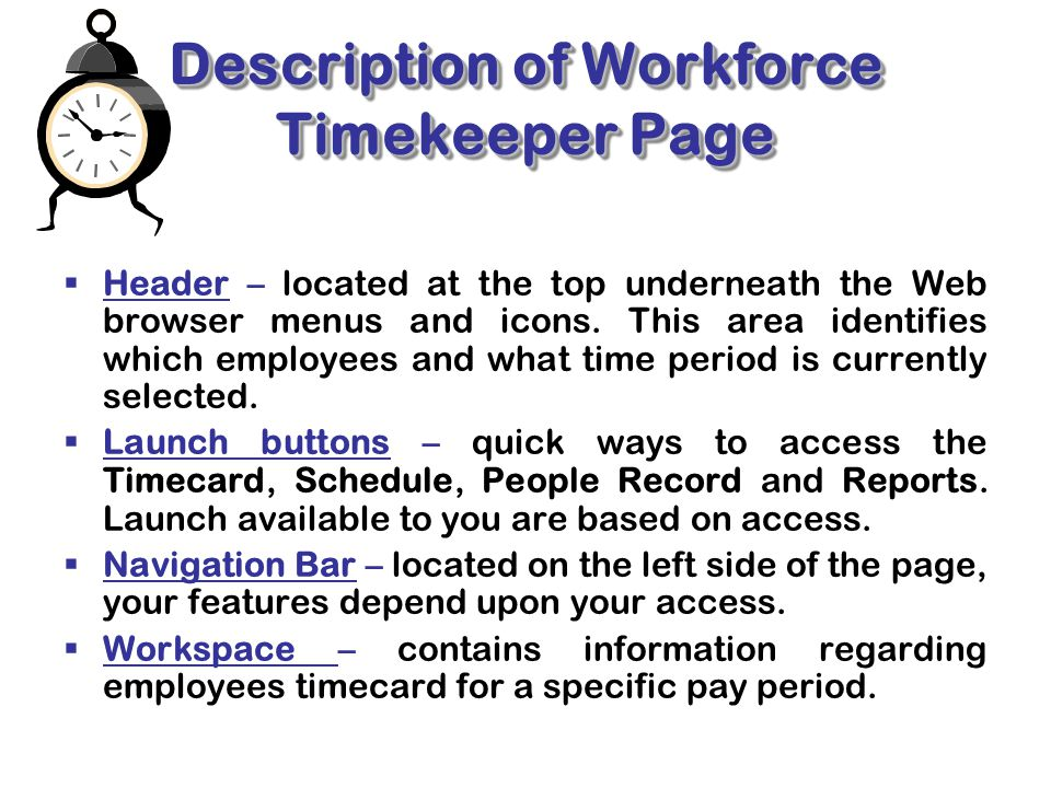 Header – located at the top underneath the Web browser menus and icons. This area identifies which employees and what time period is currently selec