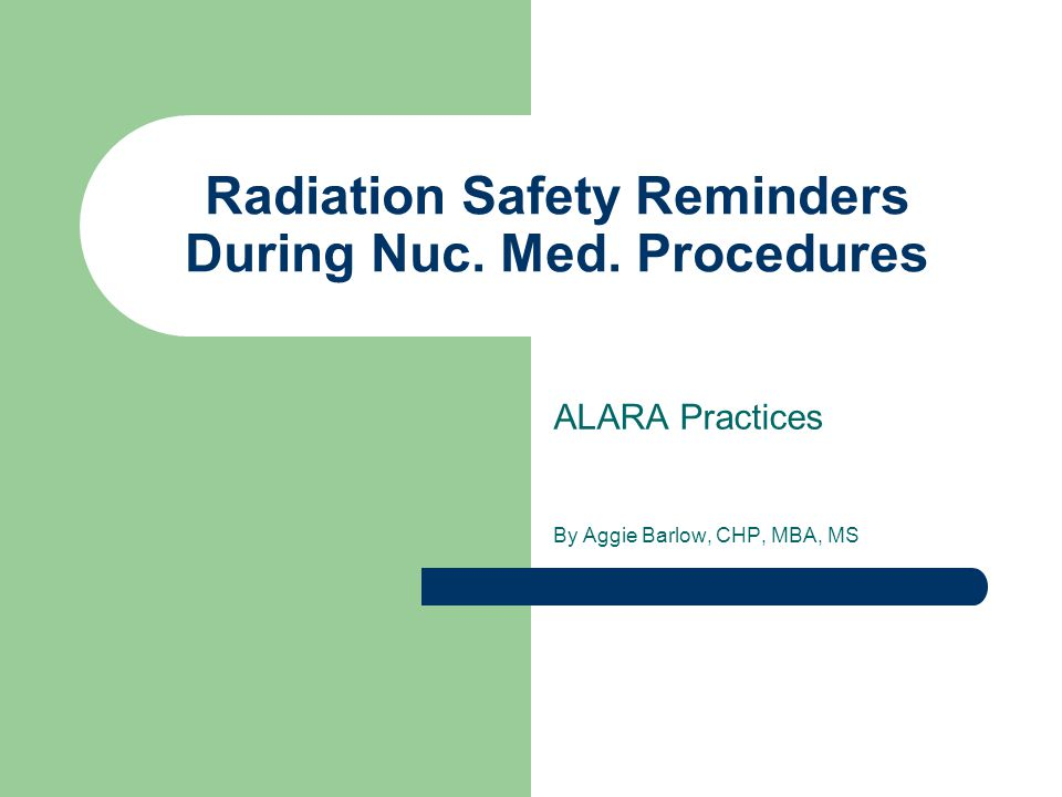 Radiation Safety Reminders During Nuc. Med.