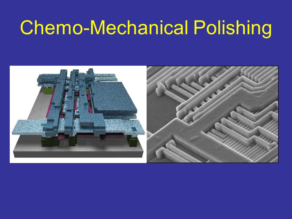 Chemo-Mechanical Polishing