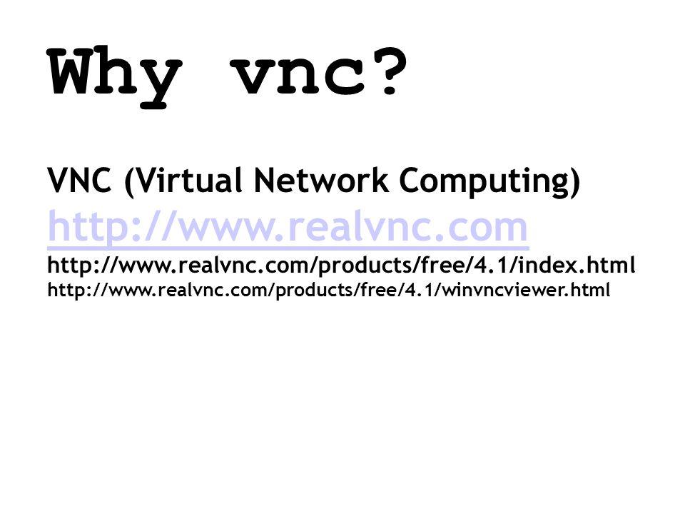 Why vnc.