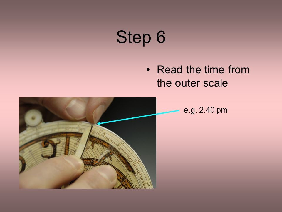 Step 6 Read the time from the outer scale e.g. 2.40 pm