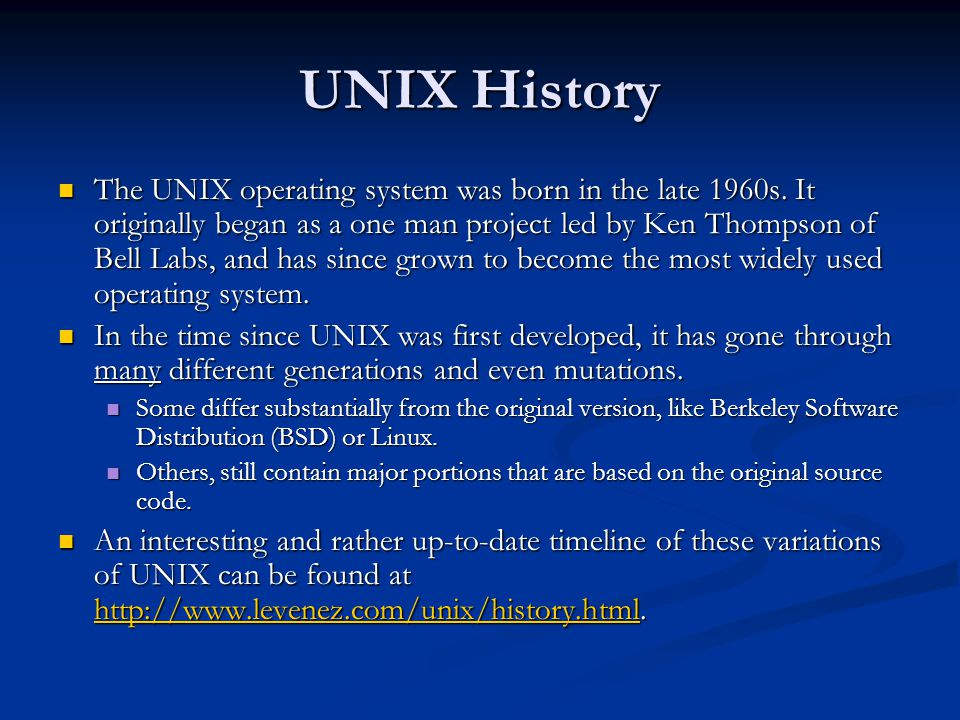General Characteristics of UNIX as an Operating System (OS) Multi-user & Multi-tasking - most versions of UNIX are capable of allowing multiple users to log onto the system, and have each run multiple tasks.