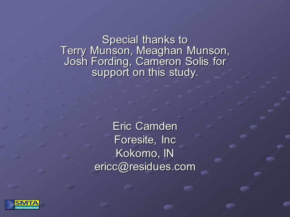 Special thanks to Terry Munson, Meaghan Munson, Josh Fording, Cameron Solis for support on this study. Eric Camden Foresite, Inc Kokomo, IN ericc@resi