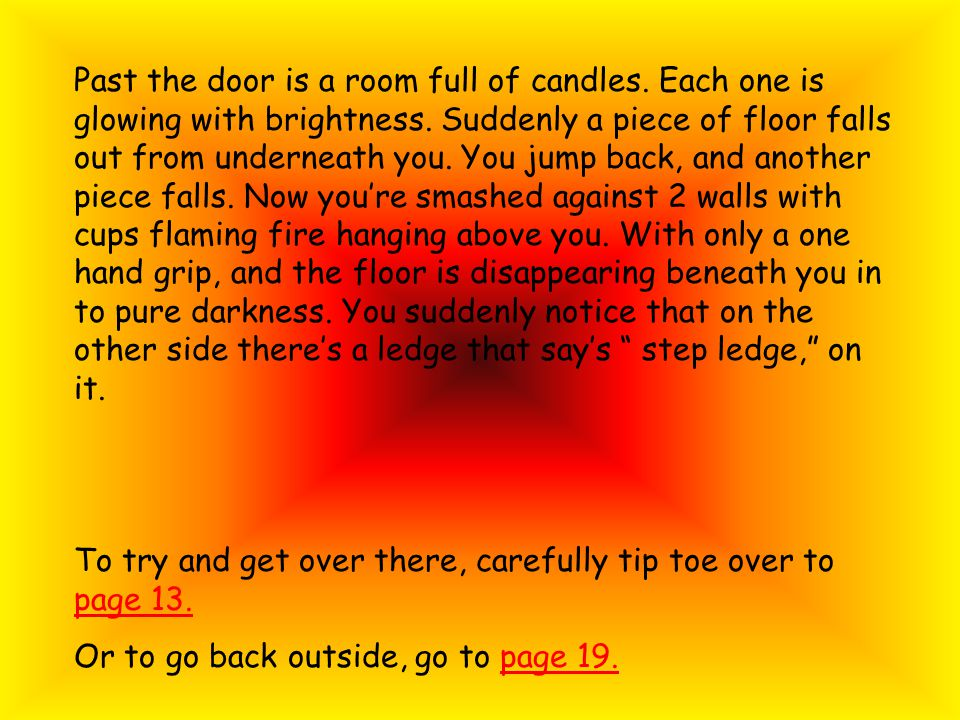 Past the door is a room full of candles. Each one is glowing with brightness.