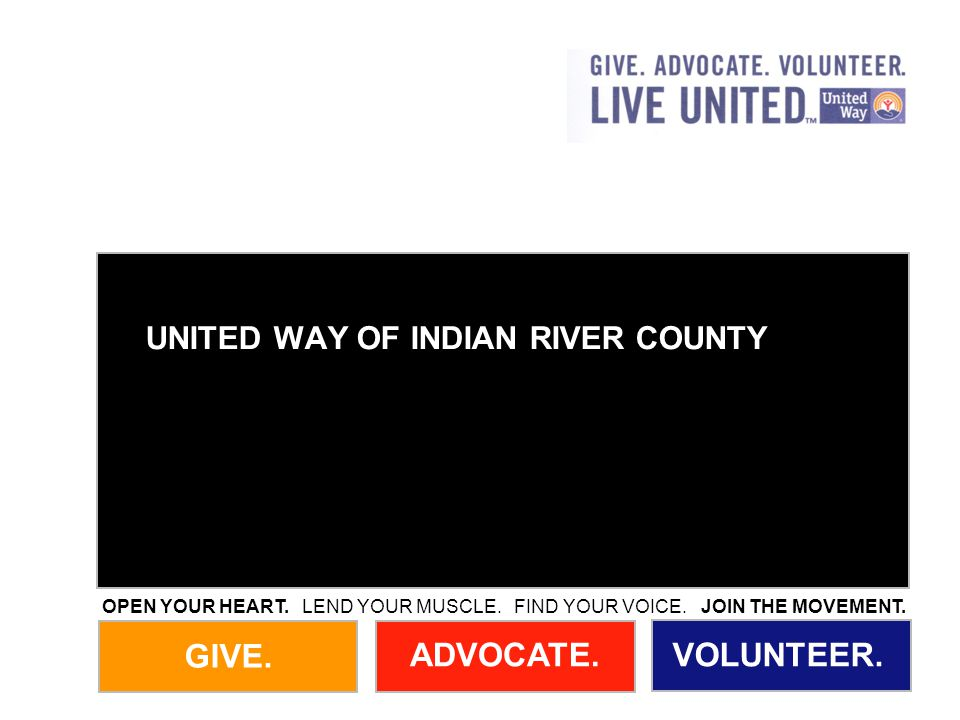 GIVE. ADVOCATE.VOLUNTEER. OPEN YOUR HEART. LEND YOUR MUSCLE.